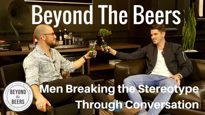 Beyond The Beers - Men Having More Meaningful Conversations
