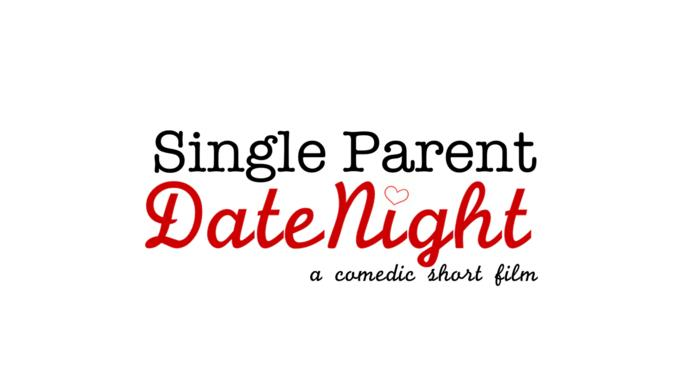 Single Parent Date Night - A Comedic Short Film
